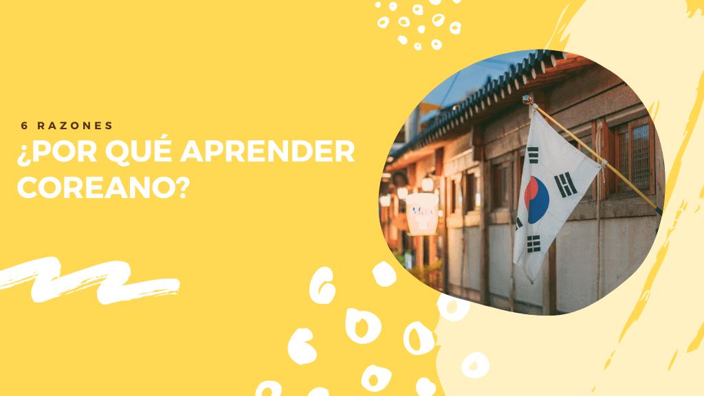 6 Razones por las que aprender coreano