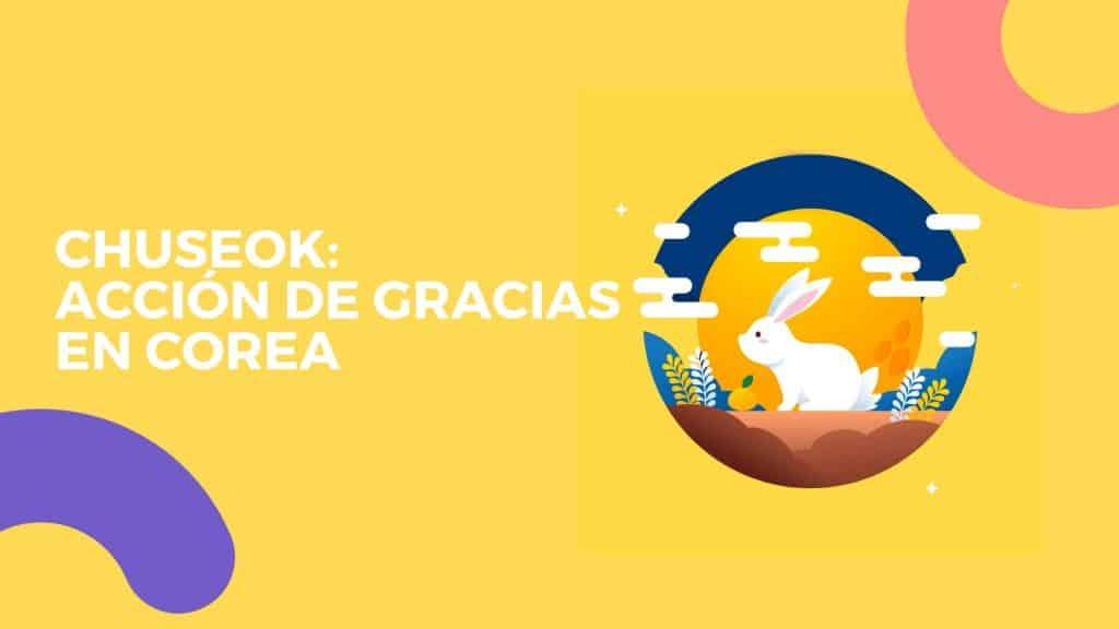 Chuseok: Acción de Gracias en Corea